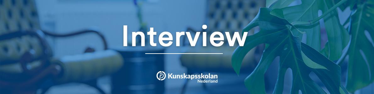 Kunskapsskolan Nederland interview